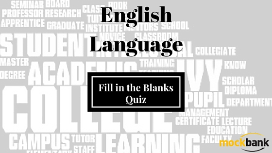 Fill in the Blanks Questions: English Language Quiz