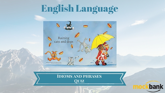Idioms and Phrases Questions: English Language Quiz