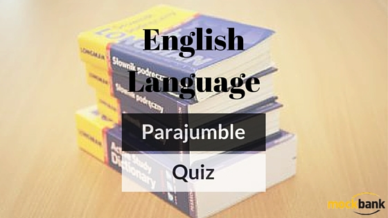 Parajumble Questions: English Language Quiz