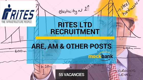 RITES Ltd Recruitment 55 Vacancies- ARE, AM & Other Posts.www.rites.com