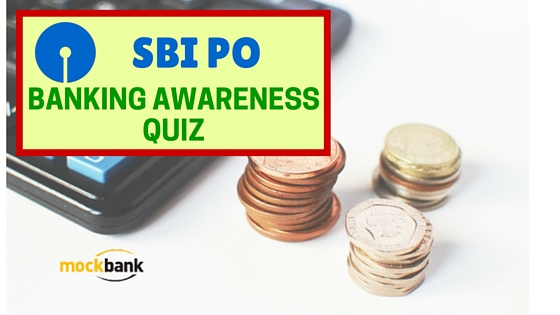 SBI PO Banking Awareness Quiz