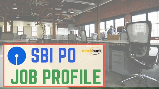 SBI PO Job Profile