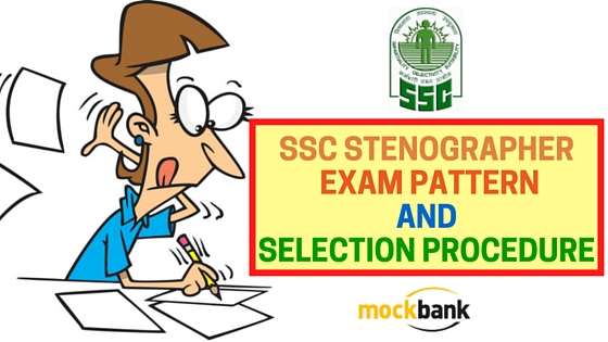 SSC Stenographer Exam pattern and Selection Procedure