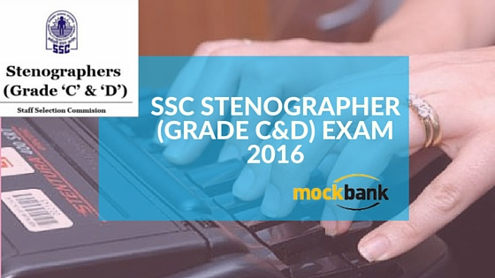 SSC Stenographer (Grade C&D) Exam 2016 – Apply Online for Stenographer Posts.ssc.nic.in
