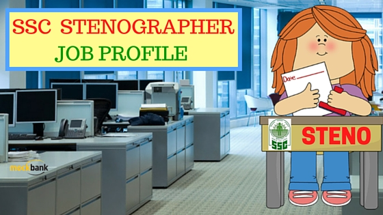 SSC Stenographer Job Profile