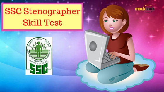 SSC Stenographer Skill Test