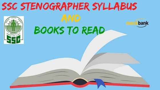 SSC Stenographer Syllabus and Books to Read