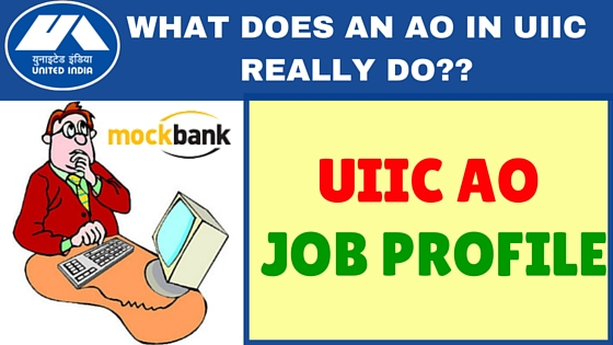 UIIC AO JOB PROFILE Salary Probation, Guarantee Bond