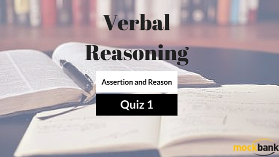 Assertion and Reason Questions for Bank Exams: Verbal Reasoning Quiz 1