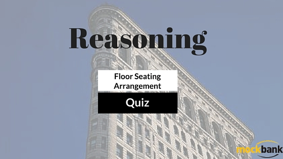 Floor Seating Arrangement Questions: Reasoning Quiz
