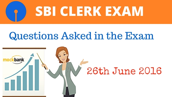 SBI Clerk Exam Questions Asked 26 June 2016