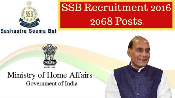 SSB Recruitment 2016 for 2068 varioius posts.