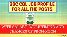 SSC CGL Job Profile all posts along with Salary, Work Timing and Chances of Promotion.