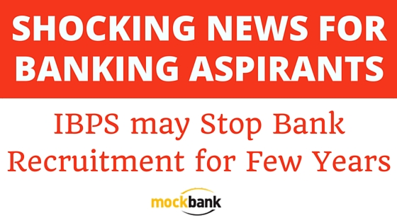 Shocking News for Banking Aspirants