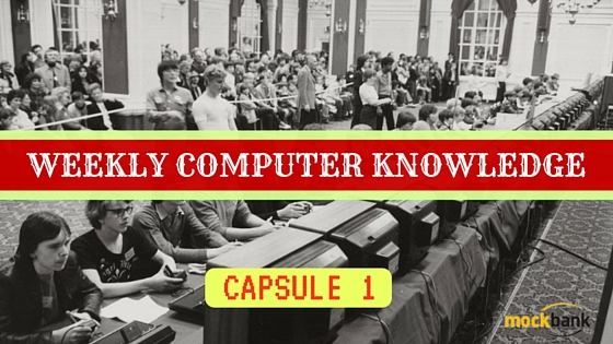 Weekly Computer Knowledge Capsule 1