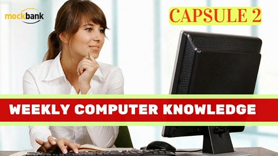 Weekly Computer Knowledge Capsule 2