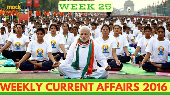 Weekly Current Affairs 2016. Week 25