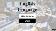 Fill in the Blanks Questions for Bank Exams: English Language Quiz