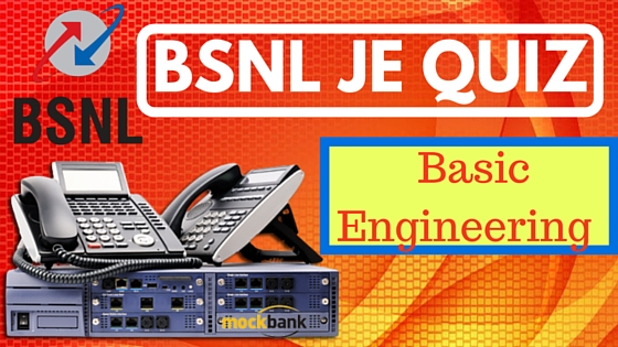 BSNL JE Quiz on Basic Engineering