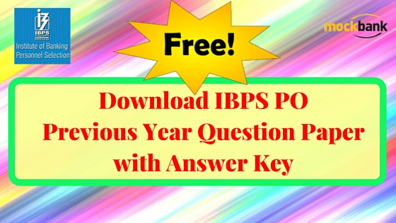 Download IBPS PO Previous Year Question Paper with Answer Key