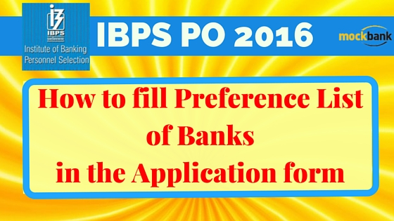 How to fill Bank preferences in IBPS PO 2016.