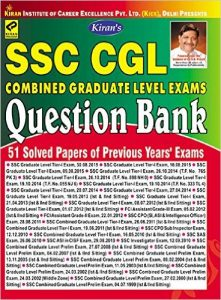 Kiran's SSC CGL Combined Graduate Level Exams Question bank 1999-2015 (51 Solved Papers Of Previous Year Exams)