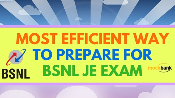 Most Efficient way to prepare for BSNL JE Exam