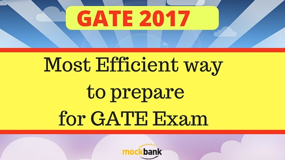 Most Efficient way to prepare for GATE Exam