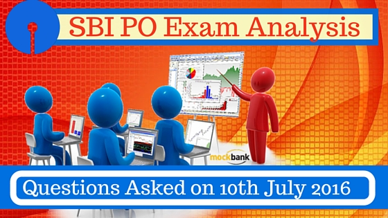 Questions asked in SBI PO Exam on 10th July 2016