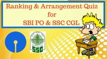 Ranking and Arrangement Quiz for SBI PO Mains and SSC CGL Tier 1 Exam.
