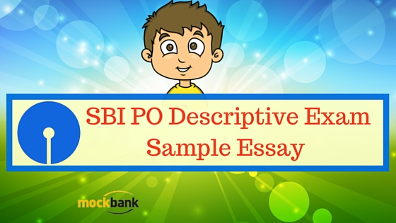 SBI PO Descriptive Exam- Sample Essay 1