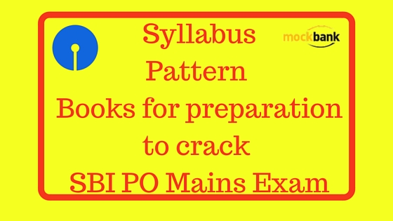 Sbi po syllabus pattern books for preparation to crack the exam sbi po syllabus pattern books for preparation to crack the sbi po mains exam altavistaventures Image collections