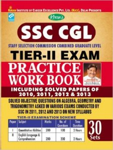 SSC CGL Staff Selection Commission Combined TIER-II Exam Practice Work Book Including Solved Papers of 2010, 2011, 2012 & 2013