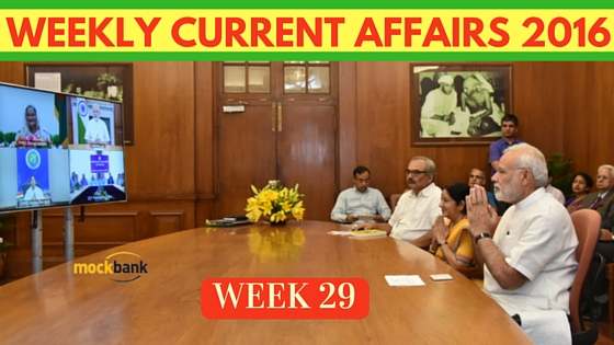 Weekly Current Affairs 2016 (18 July - 24 July)