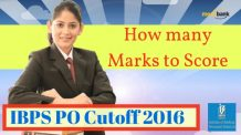 IBPS PO Cutoff 2016 - How many Marks to Score
