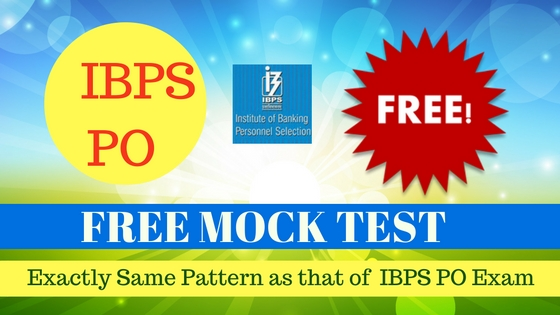 IBPS PO Prelims 2016 FREE MOCK TEST: Enroll Now