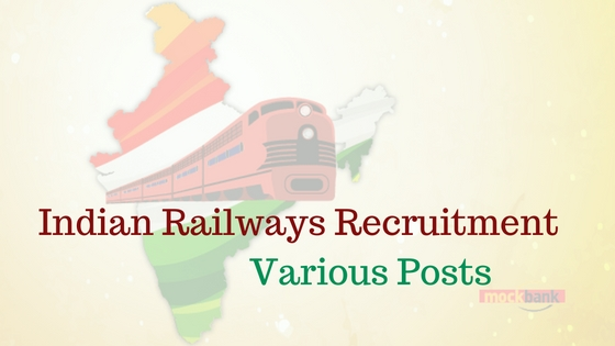 Indian Railway Recruitment 2016 for Various Posts