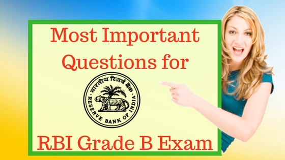Most Important Questions for RBI Grade B Exam