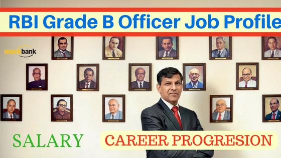 RBI Grade B Officer Job Profile, Salary and Career Path.