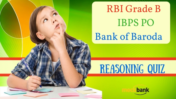 Reasoning Quiz for RBI Grade B, IBPS PO & Bank of Baroda-