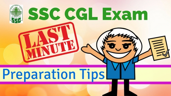 SSC CGL Exam Last Minute Preparation Tips