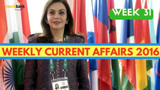 Weekly Current Affairs 2016 (1 Aug - 7 July)