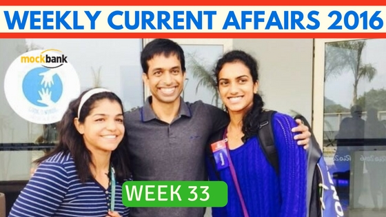 Weekly Current Affairs 2016 (15 Aug - 21 Aug)