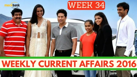 Weekly Current Affairs 2016. Week 34