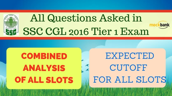 All Questions Asked in SSC CGL 2016 Tier 1 Exam