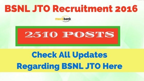BSNL JTO Recruitment 2016 : Apply for 2510 posts