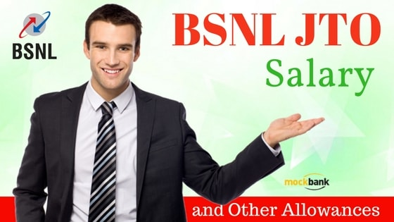 BSNL JTO Salary and Other Allowances