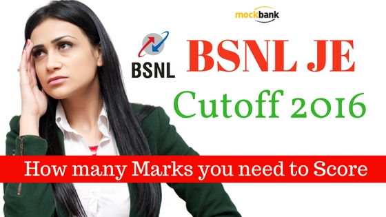 BSNL TTA JE Cutoff 2016 : How many Marks you need to Score