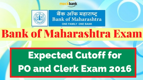Bank of Maharashtra PO, Clerk Cutoff 2016