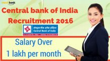 Central bank of India Recruitment 2016: Salary Over 1 lakh per month